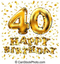 vector happy birthday 40th celebration gold balloons and golden confetti glitters. design for your greeting card, invitation and Celebration party of forty 40 years