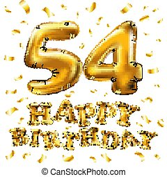 vector happy birthday 54th celebration gold balloons and golden confetti glitters. 3d Illustration design for your greeting card, invitation and Celebration party of fifty four 54 years white art