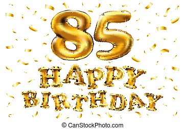 Vector Happy Birthday 85th Celebration Gold Balloons And Golden Confetti Glitters 3d Illustration Design For
