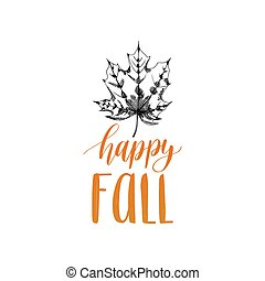 Vector Happy Fall hand lettering. Maple leaf illustration on white background. Typography poster.