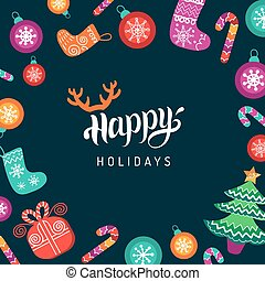 Vector Happy Holidays lettering design with festive New Year elements. Christmas typography for greeting card template.