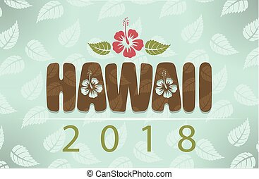 Hawaii 2018 - Vector Hawaii 2018 with hibiscus flowers and ...