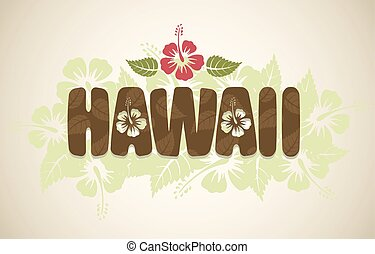 Vector Hawaii word with hibiscus flowers on vintage...