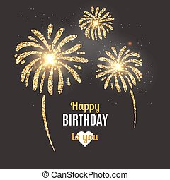 Vector holiday poster Happy Birthday. Vector birthday card with golden fireworks.