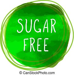 Vector Icon: Sugar Free, Round Green Label, Watercolor Texture and Hand Drawn Letters.