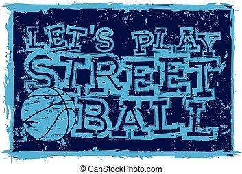 streetball - Vector illustration blue inscription let's play...