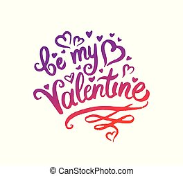 Vector illustration concept of Be my Valentine word lettering colorful icon.