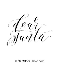 Vector illustration. dear Santa, handwritten lettering, typography vector design for greeting cards and poster.