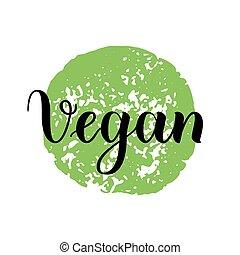 Vector illustration, food design. Handwritten lettering for restaurant, cafe menu. Vector elements for labels, logos, badges, stickers or icons. Vegan, vegetarian.