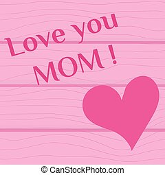 Heart and inscription I love you mother on a pink wooden background