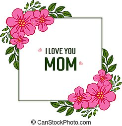 Vector illustration i love you mom with shape pink wreath frame