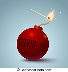 Vector illustration of a bomb with text og covid-19 and match in fire and sparks. Bomb with coronavirus and match.