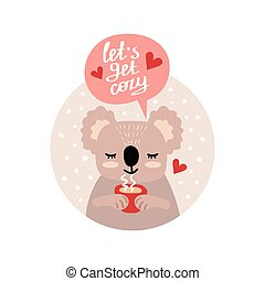happy koala with a cup of tea and inscription - lets get cozy