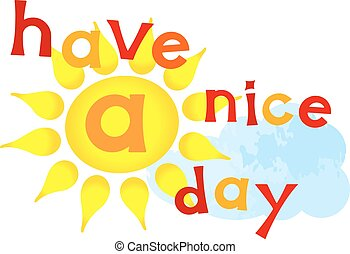 have a nice day lettering - vector illustration of a have a...