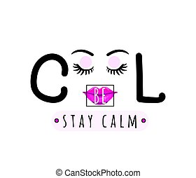 Vector illustration of be cool, stay calm inspirational quote background