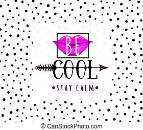 Vector illustration of be cool, stay calm inspirational...