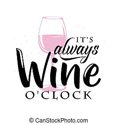 Vector illustration of drink related typographic quote. Wine...