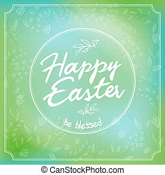 vector illustration of easter greetings hand lettering badge with floral brunches on blur background. Can be used as easter gift card, easter poster.