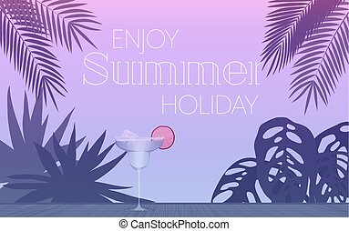 Vector illustration of glass of alcohol cocktail in evening and palm leaves with enjoy summer holiday text.