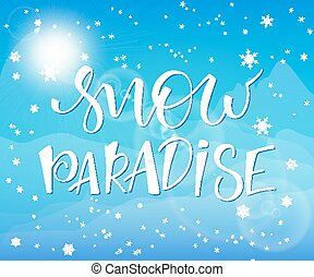 vector illustration of hand lettering winter phrase with snowflakes and flare on sky and mountains background. snow paradise