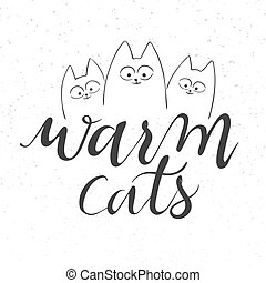 vector illustration of hand lettering text - warm cats