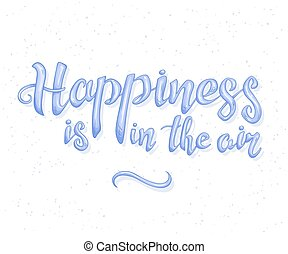 vector illustration of hand lettering inspiration quote about happiness. Happy badge, print, logo, emblem