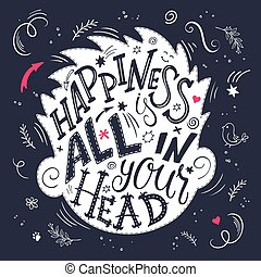 vector illustration of hand lettering inspiring quote - happiness is all in your head. All the letters are in head shape silhouette