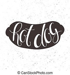 vector illustration of hand lettering inspiring quote in hot dog silhouette.