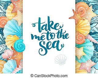 vector illustration of hand lettering poster - take me to the sea - with paper sheet on a background seashells