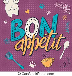 vector illustration of hand lettering text - bon appetit.  Poster design with cat, curly, swirly, paw print, bird and feather shapes