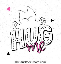 vector illustration of hand lettering text - hug me. There...