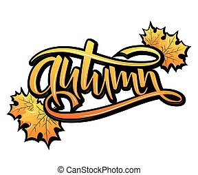 vector illustration of hand lettering word - autumn - with yellow autumn leaves. Graffiti style