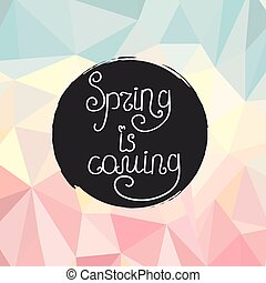 Handwriting inscription Spring is coming