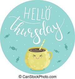 Hello Thursday - Vector illustration of Hello Thursday with...
