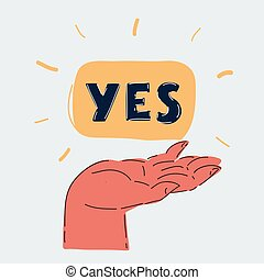 Vector illustration of human hand holding a signboard with the word YES on white backround.