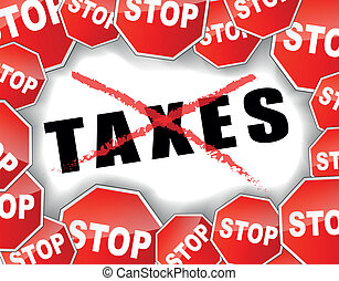 "stop taxes - vector illustration of ""stop taxes"" background"