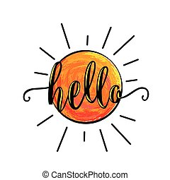 Vector illustration of sun for poster template with lettering text sign hello