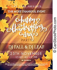 Vector illustration of thanksgiving party poster with hand lettering label - happy thanksgiving day- with yellow autumn leaves