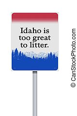 Idaho is too great to litter road sign