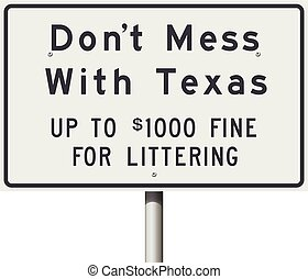 Don't Mess With Texas road sign