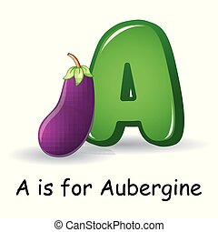 Vegetables alphabet A is for Aubergine