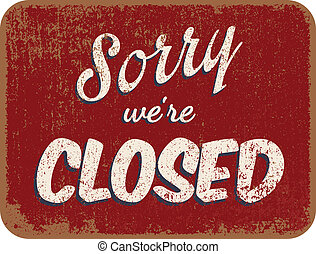 """Sorry we're closed - Vector illustration of vintage """"Sorry ..."""