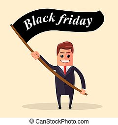 Vector illustration. Successful business man. Businessman standing with flag on black friday.