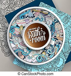 Cup of coffee and hand drawn Bathroom doodles on a saucer,...