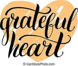Vector illustration with Grateful Heart lettering. Invitation or festive greeting card. Thanksgiving badge template.