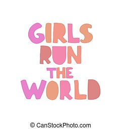 Vector illustration with hand-drawn lettering. Girl Run the world.