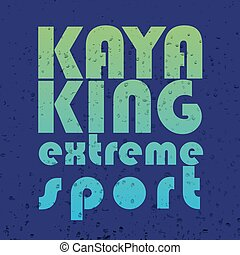 "vector illustration with signature ""kayaking extreme sport "" in flat design style on textured background as a template for print or design"