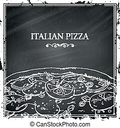 Vector Italian Pizza Poster on a Black Chalkboard - Vector...