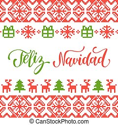 Vector knitted seamless pattern with lettering Feliz Navidad translated Merry Christmas. Happy Holidays pixel frame.