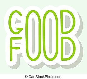 Vector lettering. Phrase Good Food. Isolated words on a white background.